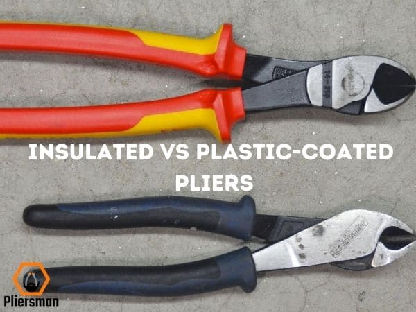 insulated pliers vs plastic-coated pliers